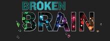 Broken Brain Coupons June 2021